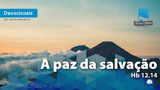 A paz da salvação | Hb 12.14