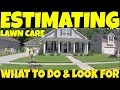 What to LOOK FOR and DO when giving a lawn care quote | How to do lawn care estimates