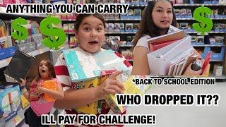 ANYTHING YOU CAN CARRY, ILL BUY CHALLENGE*BACK TO SCHOOL EDITION