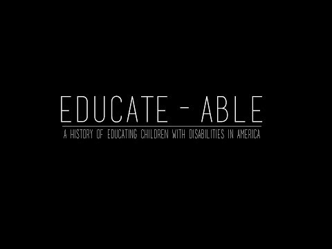 EDUCATE-ABLE: A History of Educating Children With Disabilities in America