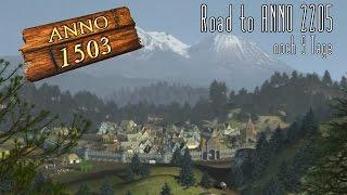 Road to Anno 2205 | [Anno 1503] | Noch 9 Tage