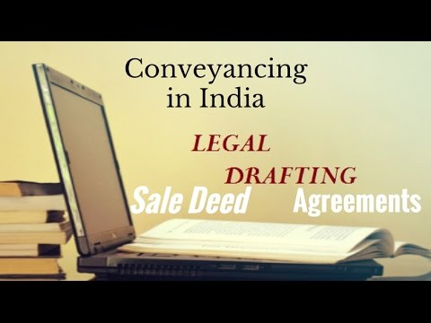 How to Draft Sale Deeds, Agreements, Lease Deeds (Legal Conveyances) in India