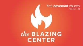 The Blazing Center  week 3     6-14-2020
