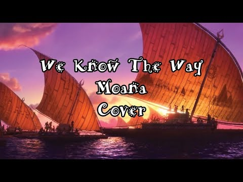 [All Vocals Cover] We Know The Way - Moana/Vaiana