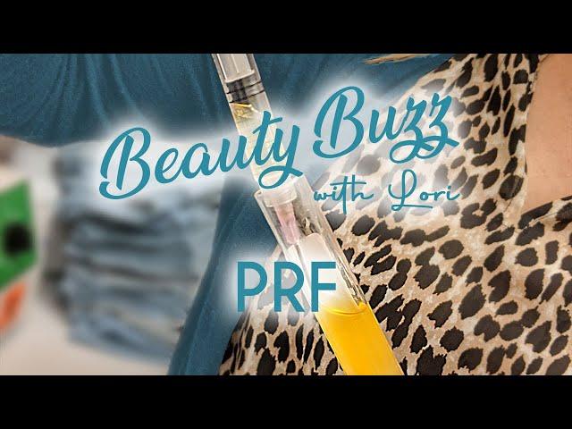Beauty Buzz with Lori: PRF