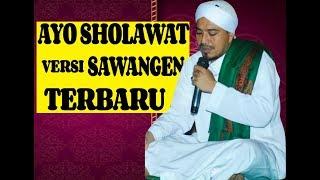 HABIB UMAR AL HADDAD AYO SHOLAWAT VERSI SAWANGEN TERBARU