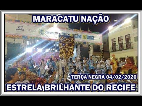 MARACATU NAÇÃO ESTRELA BRILHANTE DO RECIFE TERÇA NEGRA ESPECIAL 04/02/2020 PARTE 02