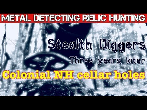 Three years later #208 Going back to cellar holes and finding more relics metal detecting NH
