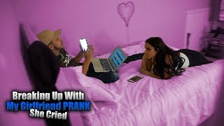 Break Up Prank On Girlfriend ( she cried!! )