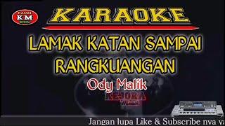 LAMAK KATAN SAMPAI RANGKUANGAN Ody Malik Karaoke/lirik KN7000