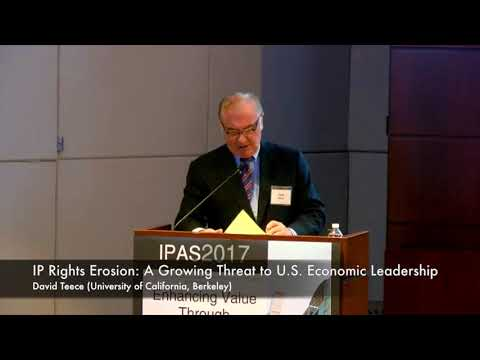 [IPAS2017] IP Rights Erosion: A Growing Threat to U.S. Economic Leadership by David Teece