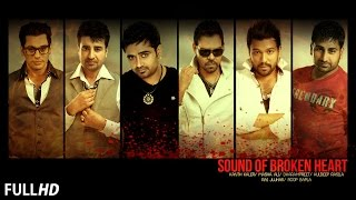 Sound of Broken Heart || Sad Songs 2015 || New Punjabi Songs || Latest Punjabi Songs 2015