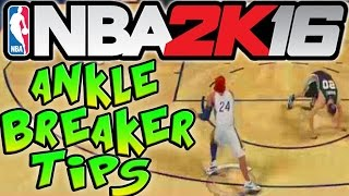 NBA 2K16 Tips & Tricks - ANKLE BREAKER TUTORIAL! How to do Ankle Breakers in NBA 2k16!