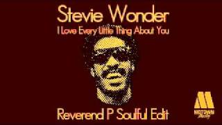 Stevie Wonder - I Love Every Little Thing About You (Dj Reverend P Soulful Edit)