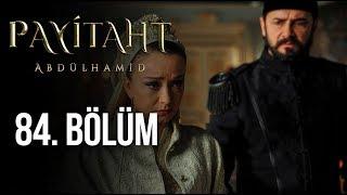 Payitaht Abdülhamid 84. Bölüm (HD)