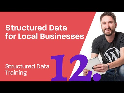 Structured Data Training 12: How to create Structured Data for a LocalBusiness
