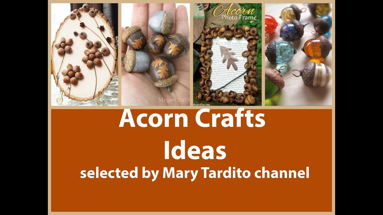Acorn Crafts Ideas Fall Crafts To Make And Sell Youtube