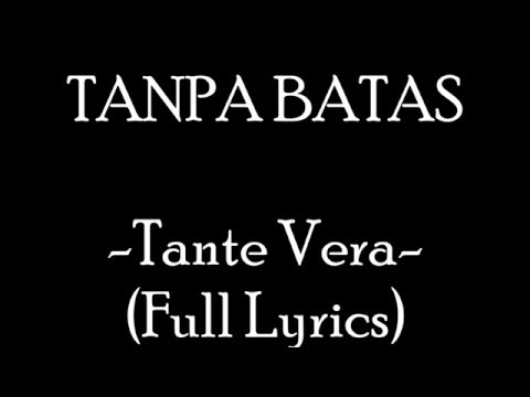 Tanpa Batas - Tante Vera (Full Lyrics)