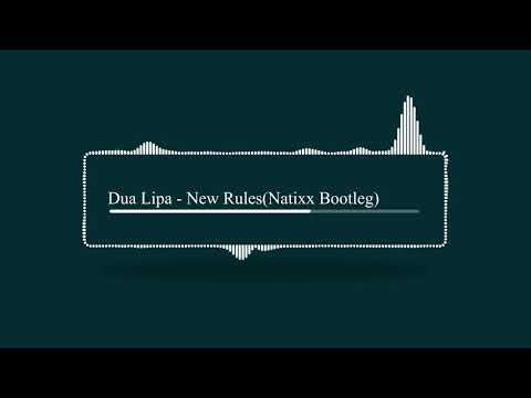 Dua Lipa - New Rules (Natixx Bootleg)[Free Download]