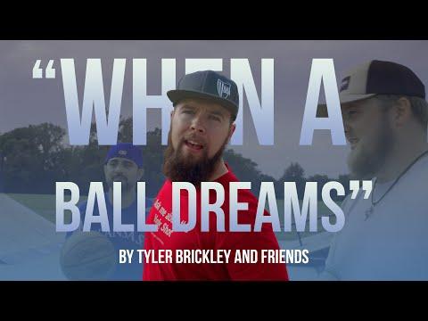"""When A Ball Dreams"" by Tyler Brickley & Friends"