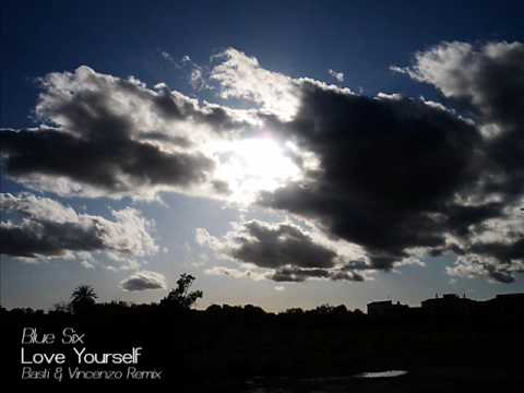 Blue Six - Love Yourself (Basti & Vincenzo Remix)