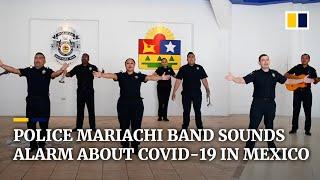 Mexican police raise coronavirus awareness with Mariachi song