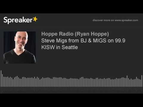 Steve Migs from BJ & MIGS on 99.9 KISW in Seattle