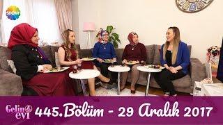 Gelin Evi 455.Bölüm | 29 Aralık 2017
