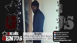 Bugle - Why Yuh Turn Yuh Back [Talk Di Truth Riddim] May 2016