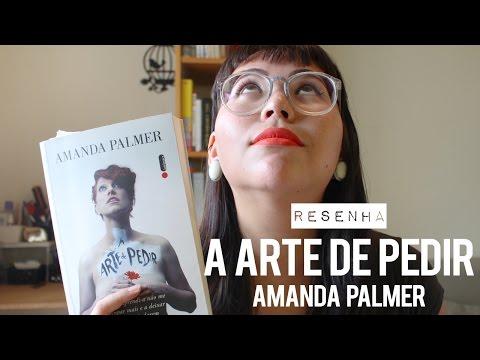 Resenha: A Arte de Pedir - Amanda Palmer