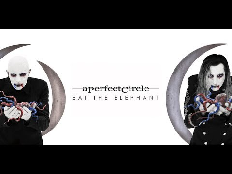 A Perfect Circle - Eat The Elephant Lyrics