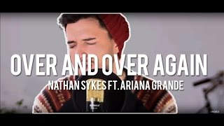 Over and over again - Nathan Sykes ft. Ariana Grande (spanish version) - Dani Garcia