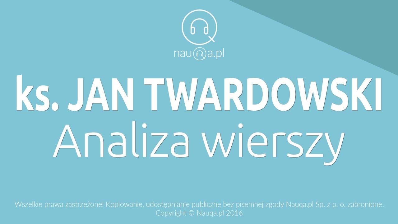 Jan Twardowski Analiza Wierszy Streszczenie I Opracowanie