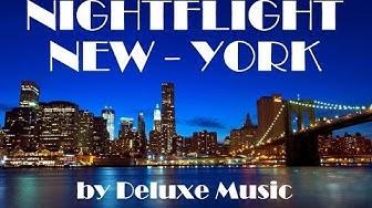 Deluxe Music HD - Nightflight - New York (long)