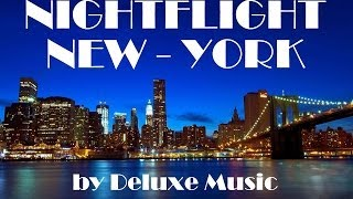 Deluxe Music HD - Nightflight - New York (long)