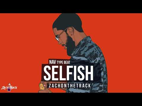 "NAV X Metro Boomin (Perfect Timing)  Type Beat ""SELFISH""  [Prod. By ZachOnTheTrack]"