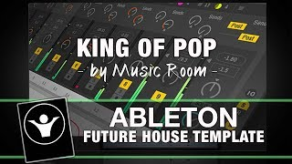 Future House Ableton Template - King Of Pop by Music Room