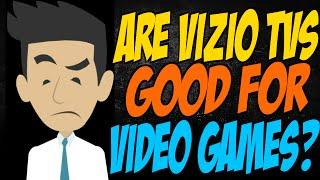are vizio tvs good for video games