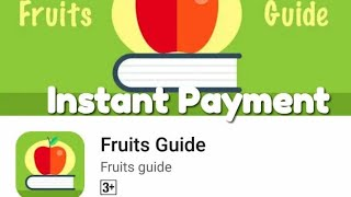 Fruits Guide App - No refer code Required