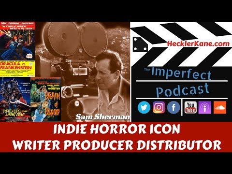 Horror Film Icon, Sam Sherman Part 1
