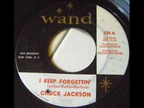 CHUCK JACKSON          I Keep Forgettin'        MAY '62