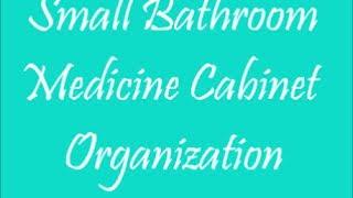 Bathroom Organization Series: Medicine Cabinet