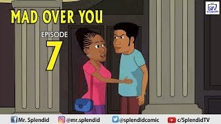 MAD OVER YOU EPISODE 7 (Splendid Cartoon)