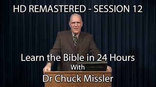 Learn the Bible in 24 Hours - Hour 12 - Small Groups  - Chuck Missler