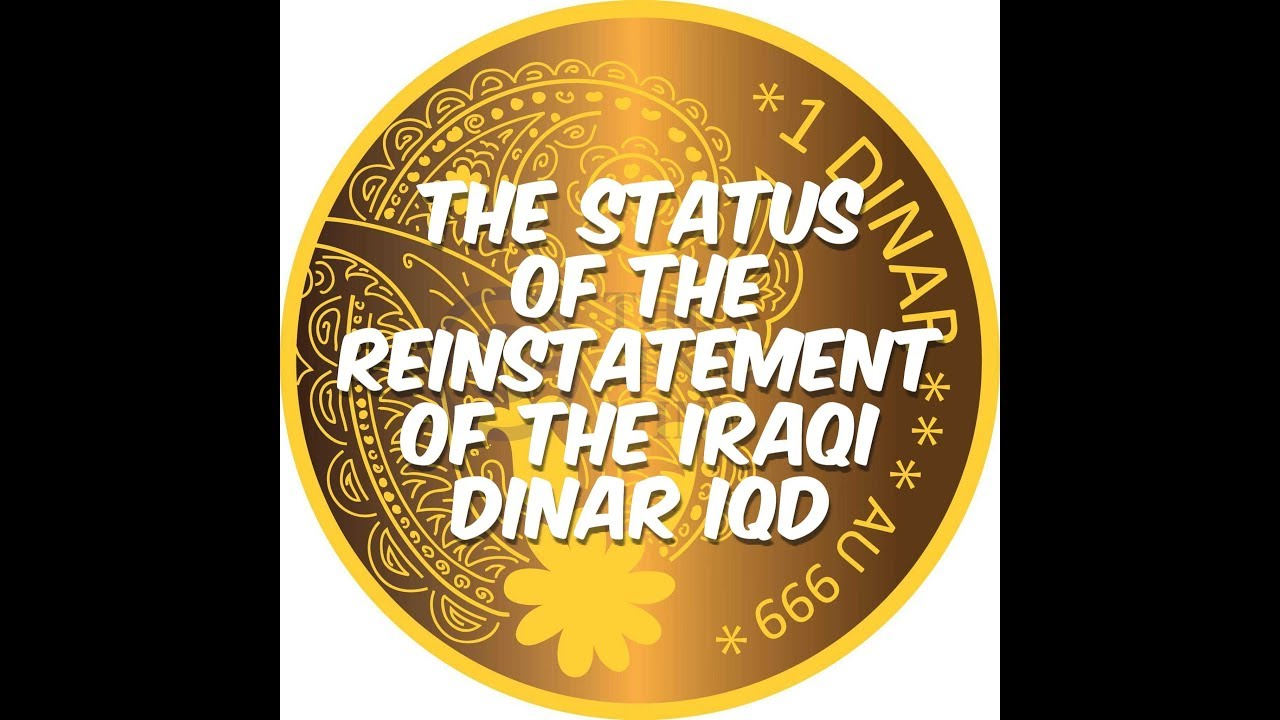 Dinar Reinstatement Iraq