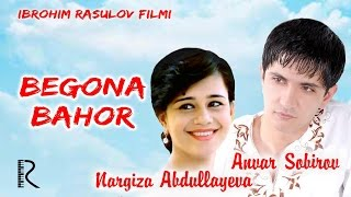 Begona bahor (o'zbek film) Бегона бахор (узбекфильм)