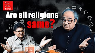 Are all religions the same? Author Sanjay Dixit chats with Tarek Fatah