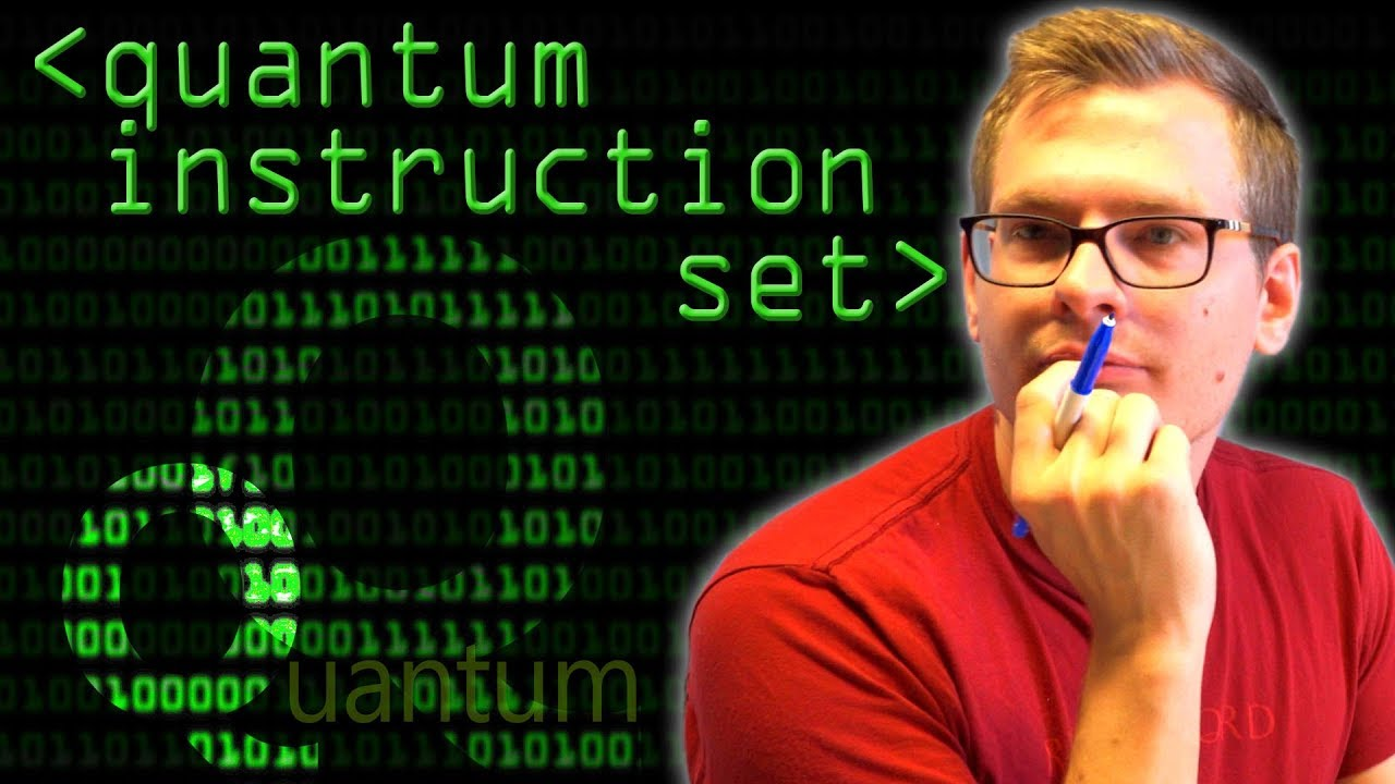 Quantum Instruction Set - Computerphile
