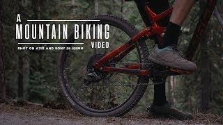 A Mountain Biking Video - Sony a7iii & Sony 24-105mm