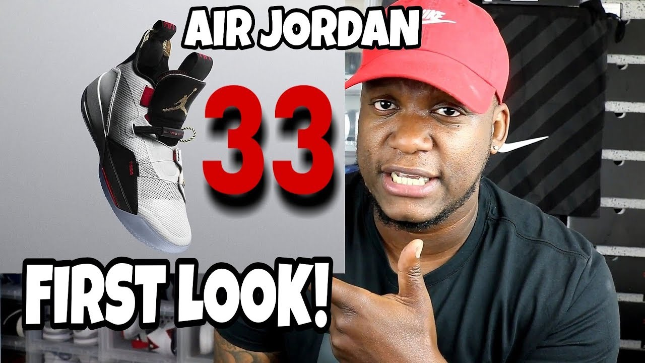 FIRST LOOK AT THE AIR JORDAN 33      YouTube FIRST LOOK AT THE AIR JORDAN 33